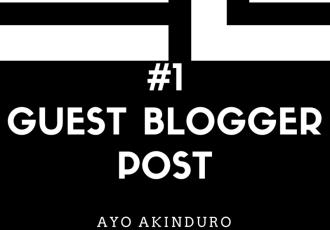 GUEST BLOGGER, AYO AKINDURO