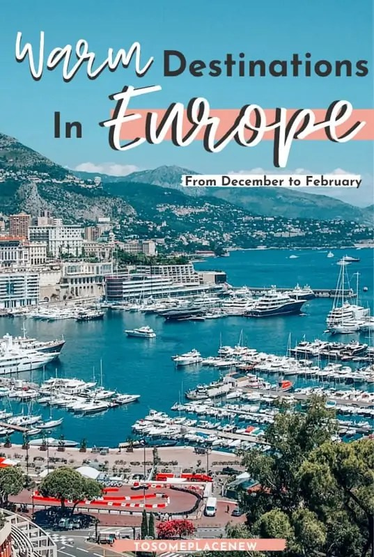10 Warm Places In Europe In December January February Tosomeplacenew