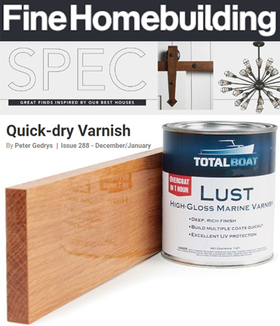TotalBoat Lust Marine Spar Varnish review in Fine Homebuilding magazine #288
