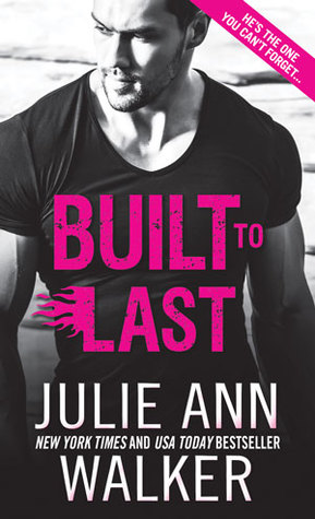 Review: Built To Last by Julie Ann Walker