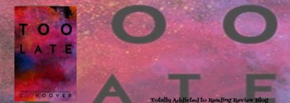 Review: Too Late by Colleen Hoover