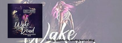 Review: Wake The Dead by Stacey Rourke