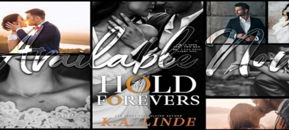 ?Hold the Forevers by K. A Linde