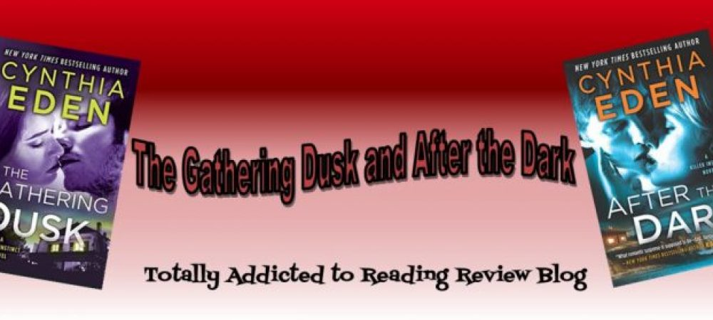 Reviews: The Gathering Dusk and After The Dark by Cynthia Eden