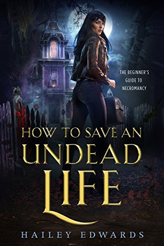 ?Review: How to Save an Undead Life by Hailey Edwards?