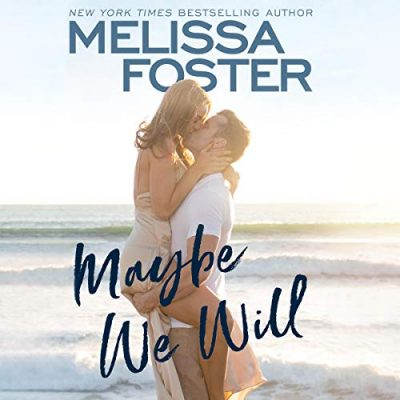 ?Review : Maybe We Will by Melissa Foster?