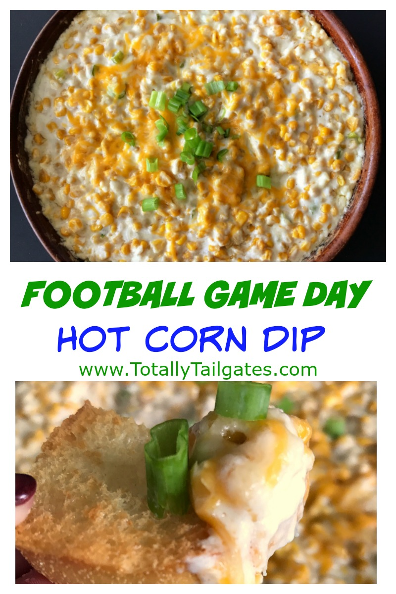 Football Game Day Food: Hot Corn Dip | Totally Tailgates