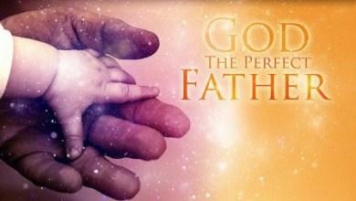 Photo of Dumnezeu: Tatăl desăvârșit