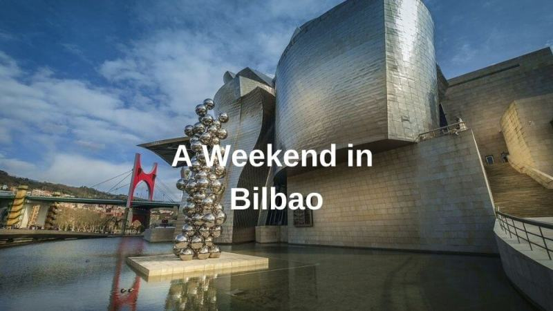 A weekend in Bilbao