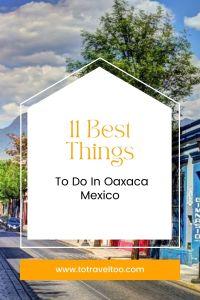 Pinterest - What to do in Oaxaca