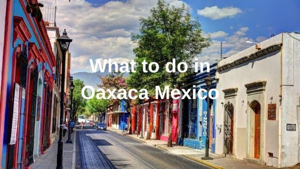 What to do in Oaxaca