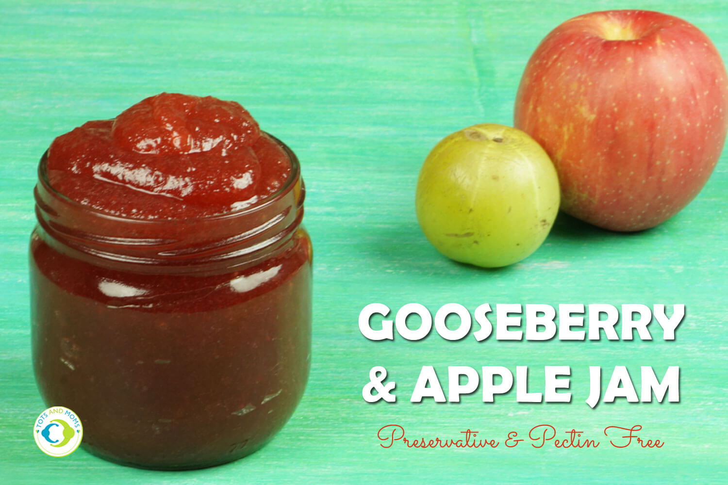 GOOSEBERRY APPLE JAM for Toddlers, Kids & Family how to give gooseberry for babies