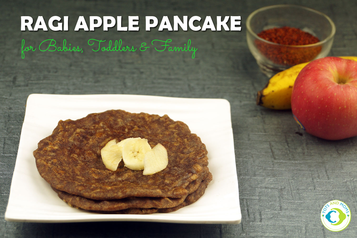 RAGI APPLE PANCAKES for Babies, Toddlers, Kids & Family