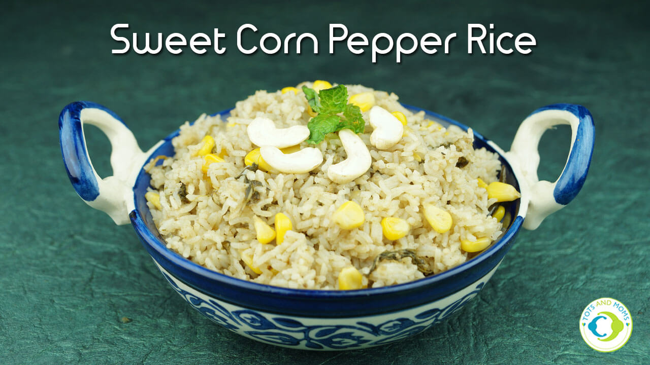 SWEET CORN PEPPER RICE for Toddlers, Kids & Family