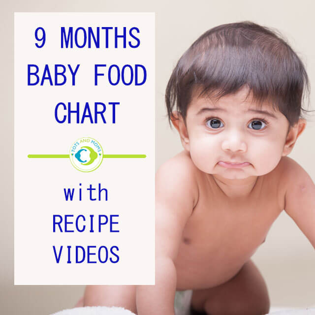 9 Months Indian Baby Food Chart With Recipe Videos - Tots -7318