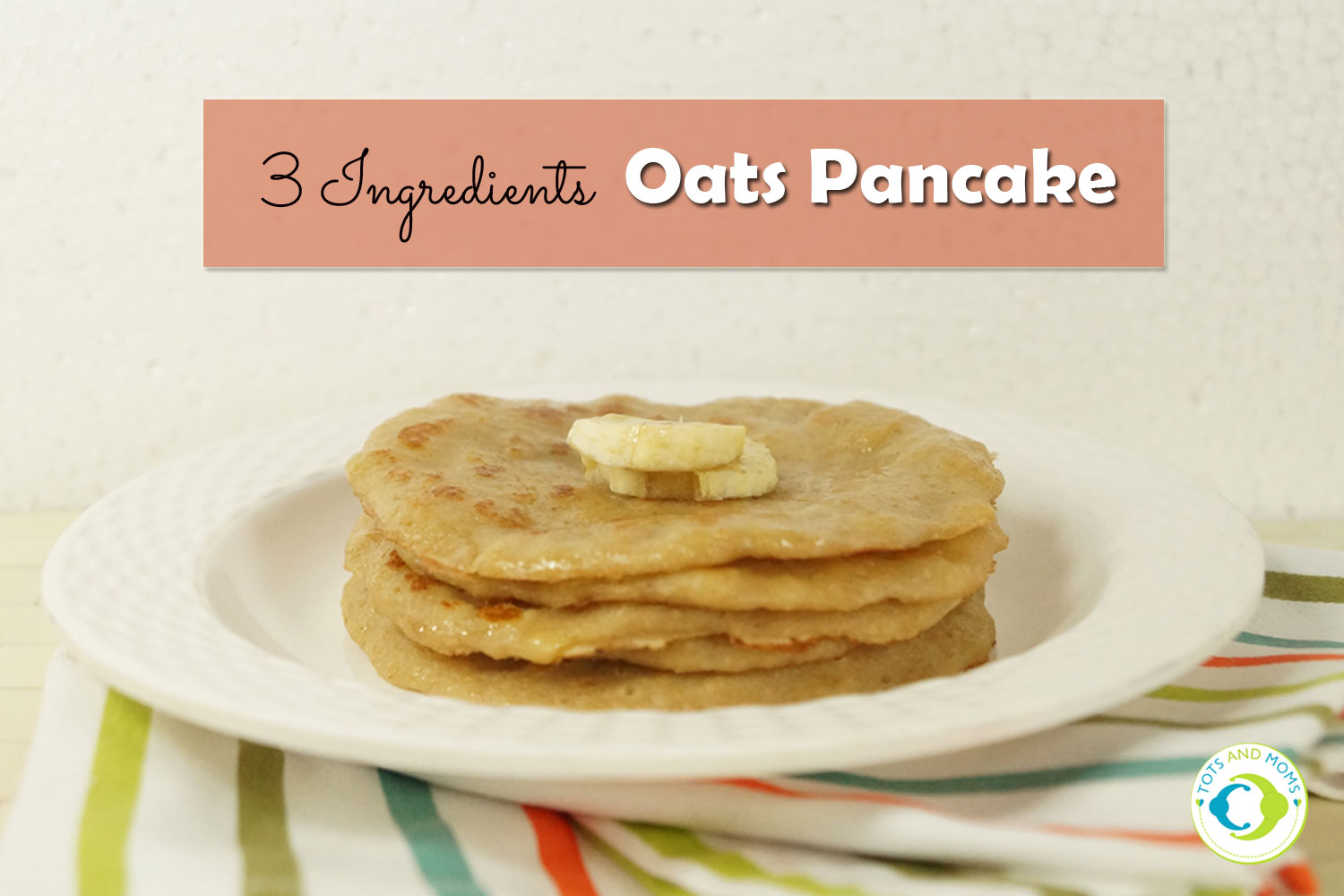 3 INGREDIENTS OATS PANCAKE for Babies, Toddlers, Kids & Family How to make oats pancake
