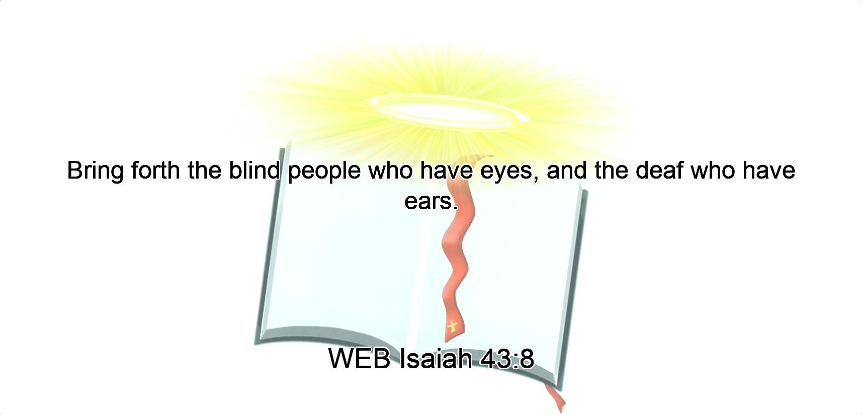 Image result for Bring forth the blind people that have eyes, or the deaf that have ears