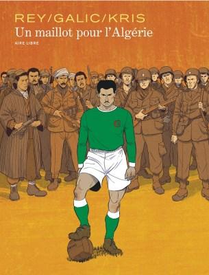 Un maillot pour l'Algérie de Rey, Galic, Kris