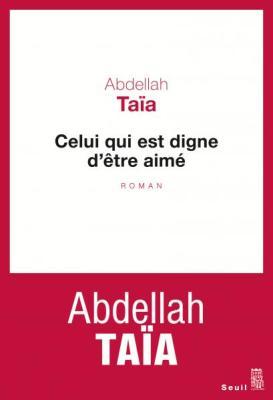 Celui_qui_est_digne_detre-aime_Abdellah-Taia