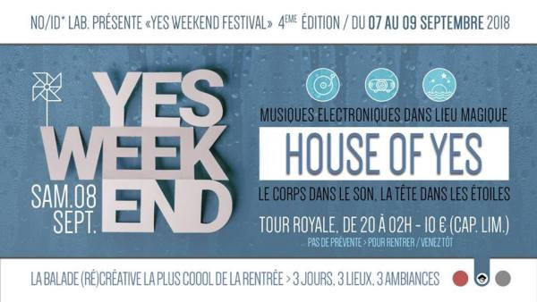 FESTIVAL YES WEEK END VOLET 2 HOUSE OF YES