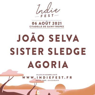 INDIE FEST JOAO SELVA SISTER SLEDGE AGORIA SAINT TROPEZ
