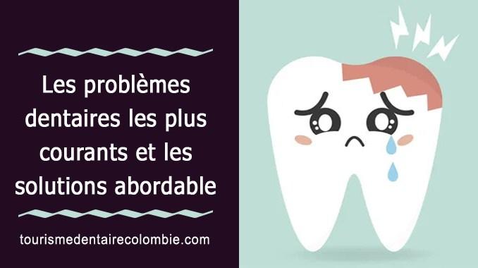 Problèmes dentaires
