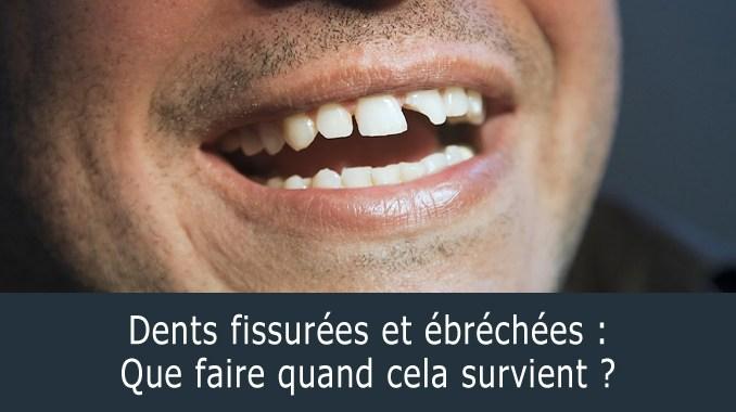 Dents fissurées