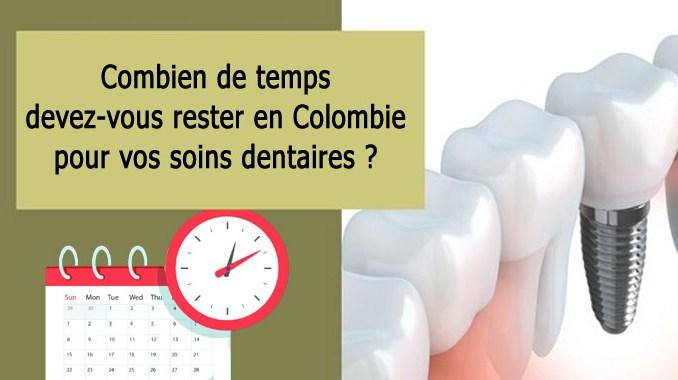 Voyage dentaire en Colombie - Combien de temps devez-vous rester