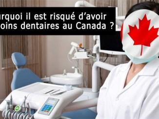 Pourquoi il est risqué d'avoir des soins dentaires au Canada ?