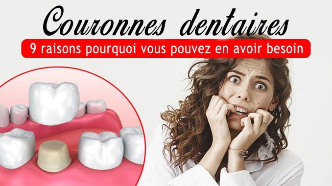 Couronnes dentaires : 9 raisons pourquoi vous pouvez en avoir besoin