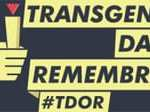 Today is the International Transgender Day of Remembrance