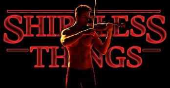 shirtless violinist stranger things