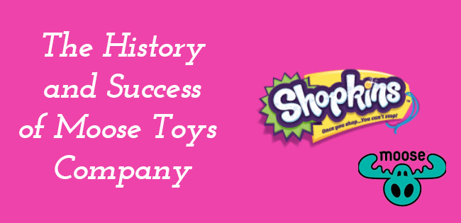 History of Moose Toys