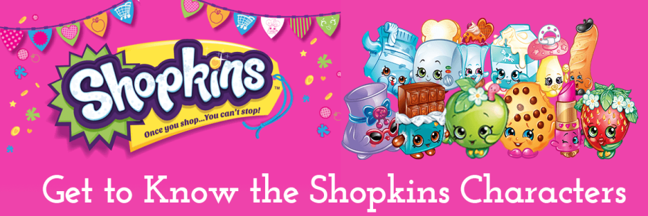 Get to Know the Shopkins Characters