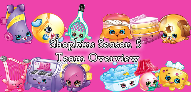 Shopkins Season 5 Team Overview