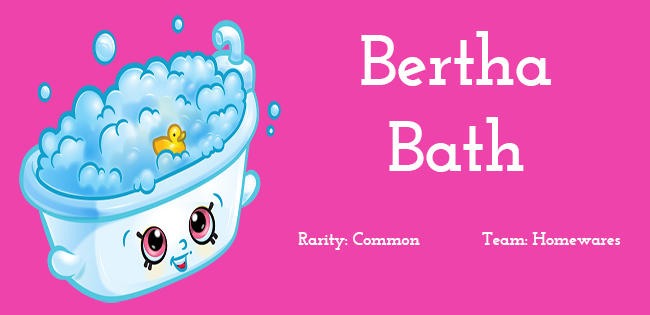 Shopkins Season 5 Character Bertha Bath