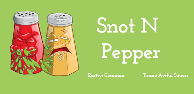 Snot N Pepper