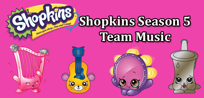 Shopkins Season 5 Team Music