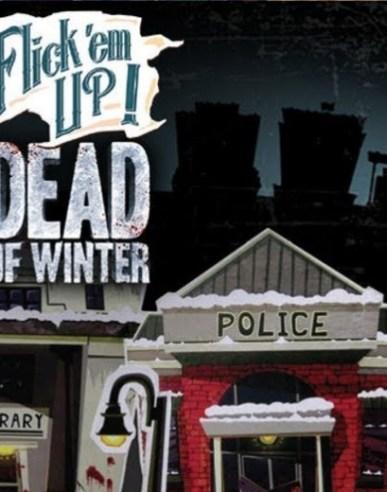 Flick'em Up ! Dead of Winter