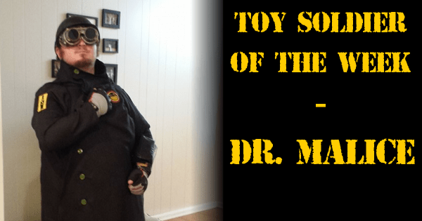 Toy Soldier Of The Week Dr. Malice