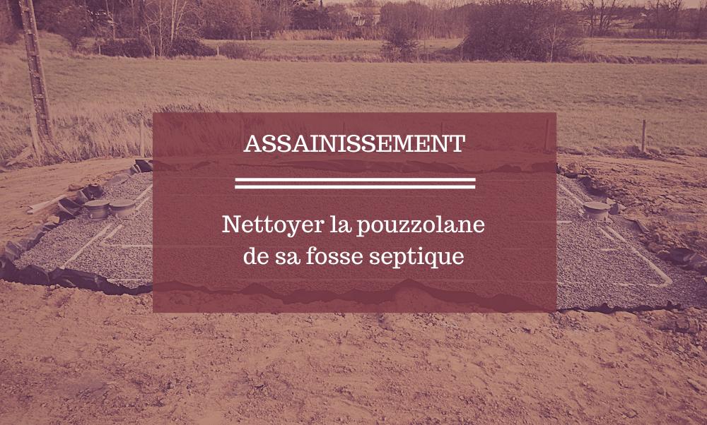 Nettoyer La Pouzzolane De Sa Fosse Septique Tp Pajot Mourain