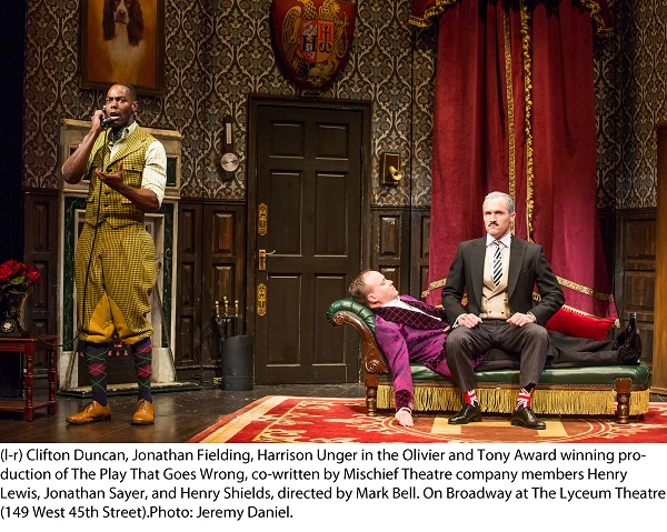 Clifton Duncan, Jonathan Fielding, Harrison Unger in the Olivier and Tony Award winning production of The Play That Goes Wrong, on Broadway at the Lyceum Theatre. Photo by Jeremy Daniel