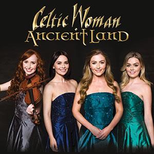 Celtic Woman Ancient Land