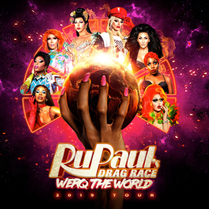 RuPaul's Drag Race Werq the World Tour a hand holding a flaming earth surrounded by drag queens