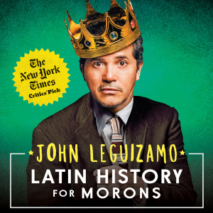 John Leguizamo Latin History For Morons