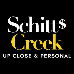 Schitt's Creek Up Close and Personal