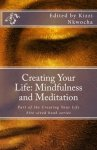 Creating Your Life: Mindfulness and Meditation