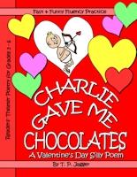 Charlie Gave Me Chocolates