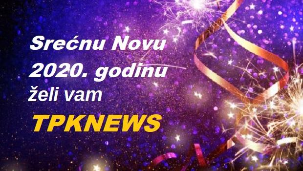 Photo of TPKNEWSOVA ČESTITKA: Srećna Nova 2020. godina!