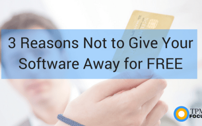 3 Reasons NOT to Give Your Software Away for Free